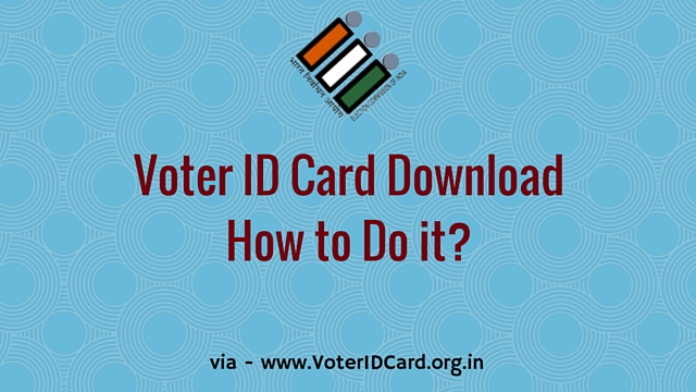 Voter ID Card Download - How to Do it