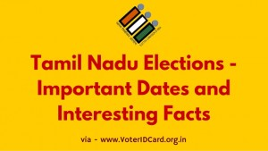 Tamil Nadu Elections – Important Dates and Interesting Facts