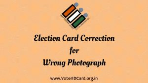 How to Get Election Card Correction for Wrong Photograph?