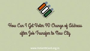 Voter ID Change of Address – After my Job Transfer to New City?