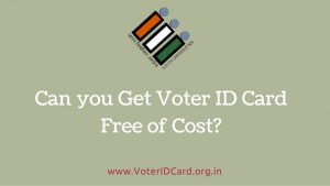 Can you Get Votar ID Card Free of Cost