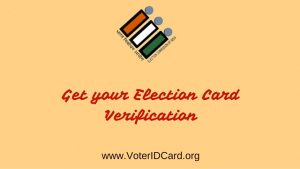How to Get Voter ID Card Check or Verification?