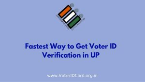 fastest way to get voter ID verification in UP through these simple steps