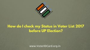 Check my Voter Status in Voter List 2017 before UP Election
